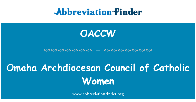 OACCW: Omaha Archdiocesan Council of Catholic Women