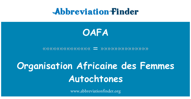 OAFA: Organisation Africaine des Femmes Autochtones