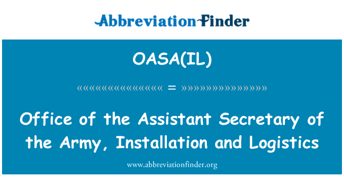 OASA(IL): Office of the Assistant Secretary of the Army, Installation and Logistics