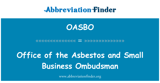 OASBO: Office of the Asbestos and Small Business Ombudsman