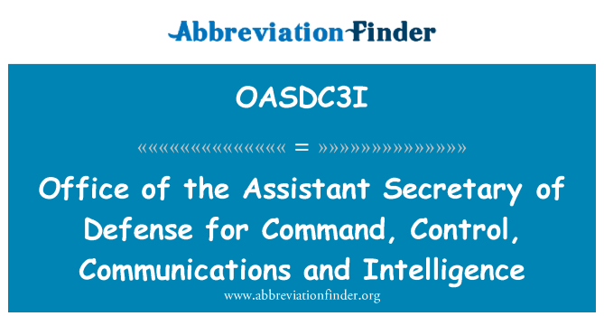 OASDC3I: Office of the Assistant Secretary of Defense for Command, Control, Communications and Intelligence