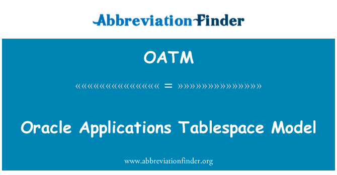 OATM: Oracle Applications Tablespace Model