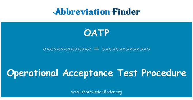OATP: Operational Acceptance Test Procedure