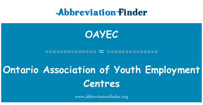 OAYEC: Ontario Association of Youth Employment Centres