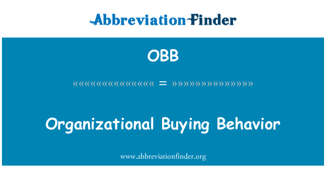 OBB: Organizational Buying Behavior