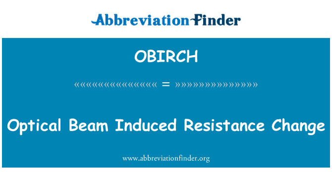 OBIRCH: Optical Beam Induced Resistance Change