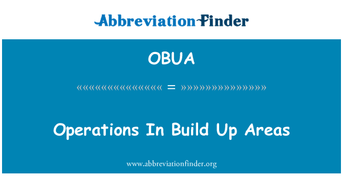 OBUA: Operations In Build Up Areas