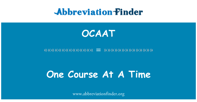 OCAAT: One Course At A Time