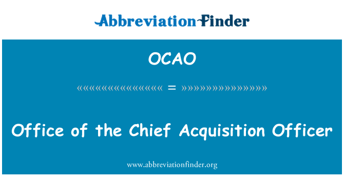 OCAO: Office of the Chief Acquisition Officer