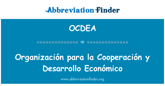 OCDEA: Organización para la Cooperación y Desarrollo Económico