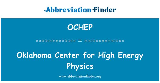 OCHEP: Oklahoma Center for High Energy Physics