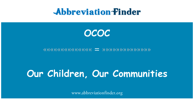 OCOC: Our Children, Our Communities