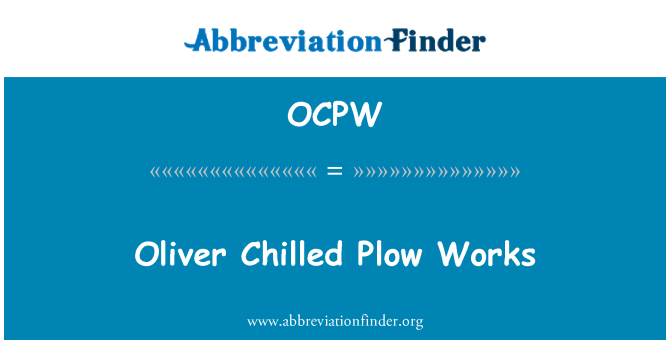 OCPW: Oliver Chilled Plow Works