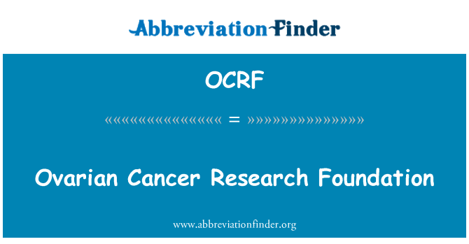 OCRF: Ovarian Cancer Research Foundation