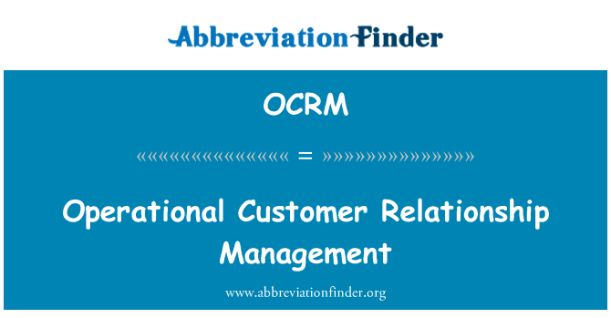 OCRM: Operacional Customer Relationship Management