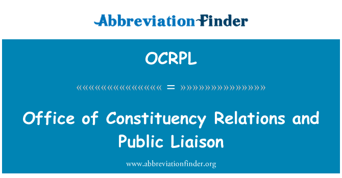 OCRPL: Office of Constituency Relations and Public Liaison
