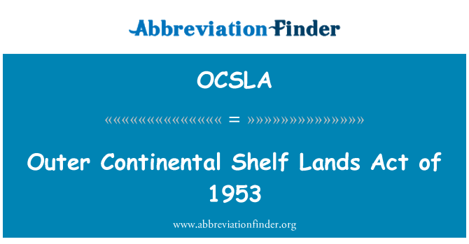 OCSLA: Outer Continental Shelf Lands Act of 1953