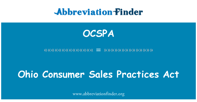 OCSPA: Ohio Consumer Sales Practices Act