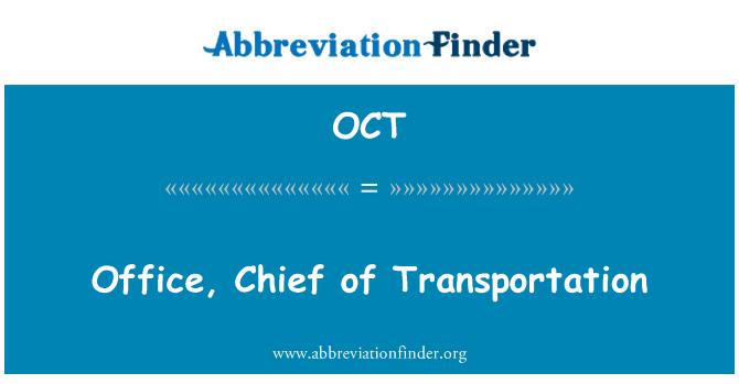 OCT: Office, Chief of Transportation