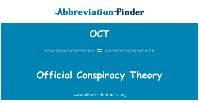 OCT: Official Conspiracy Theory