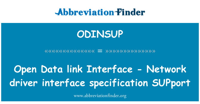 ODINSUP: Open Data link Interface - Network driver interface specification SUPport