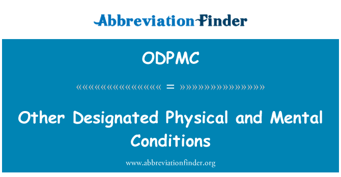 ODPMC: Other Designated Physical and Mental Conditions