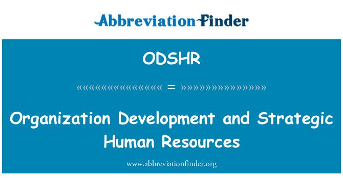ODSHR: Organization Development and Strategic Human Resources