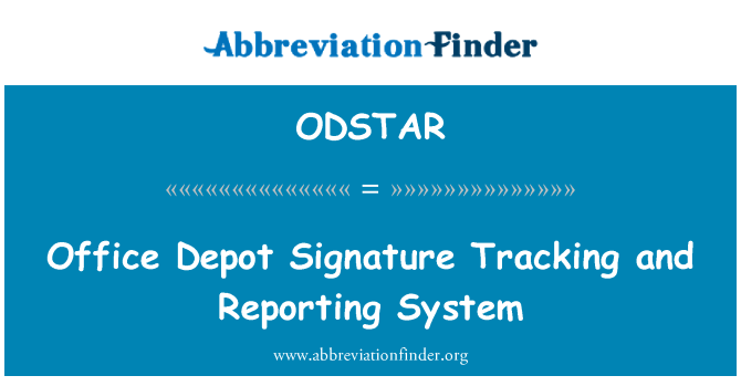 ODSTAR: Office Depot Signature Tracking and Reporting System