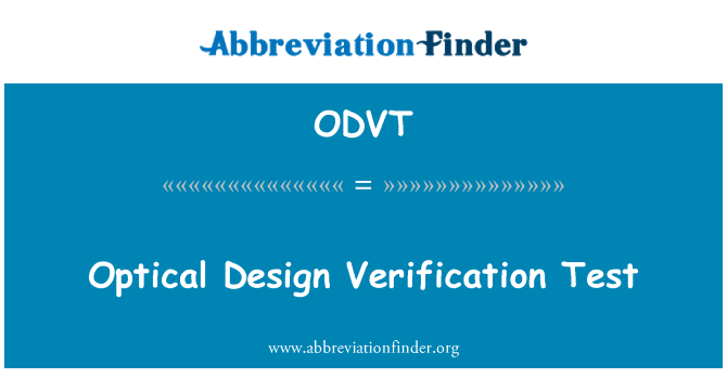 ODVT: Optical Design Verification Test