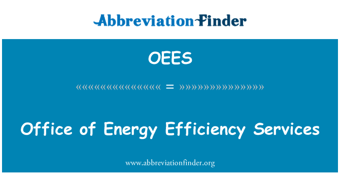 OEES: Office of Energy Efficiency Services
