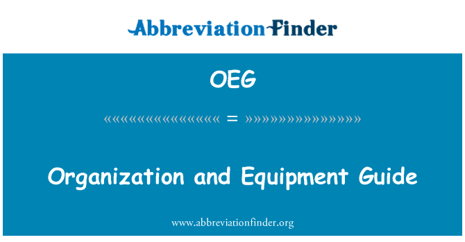 OEG: Organization and Equipment Guide