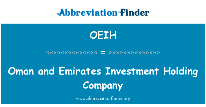 OEIH: Oman and Emirates Investment Holding Company