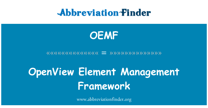 OEMF: OpenView Element Management Framework
