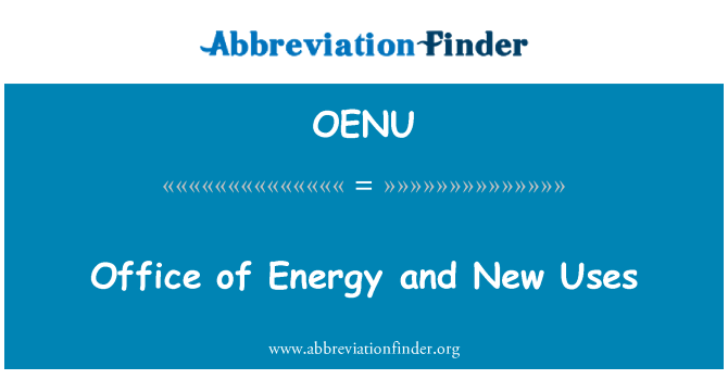 OENU: Office of Energy and New Uses