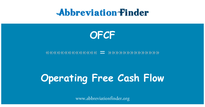 OFCF: Operating Free Cash Flow