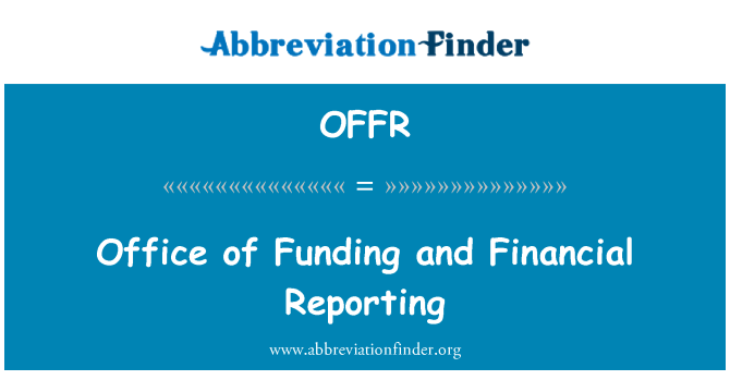 OFFR: Office of Funding and Financial Reporting