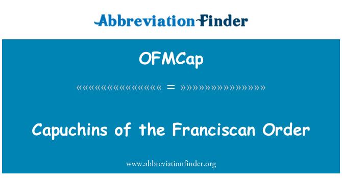OFMCap: Capuchins of the Franciscan Order