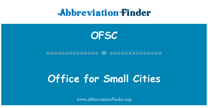OFSC: Office for Small Cities