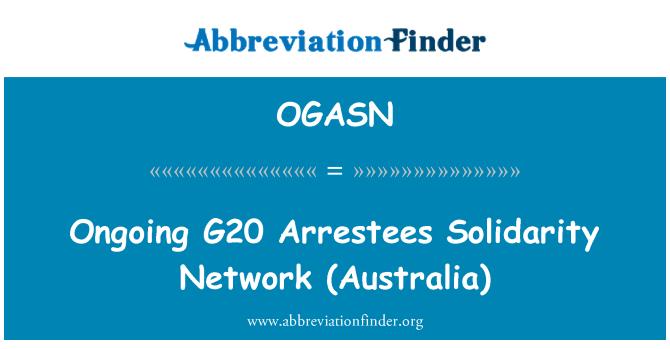 OGASN: Ongoing G20   Arrestees Solidarity Network (Australia)