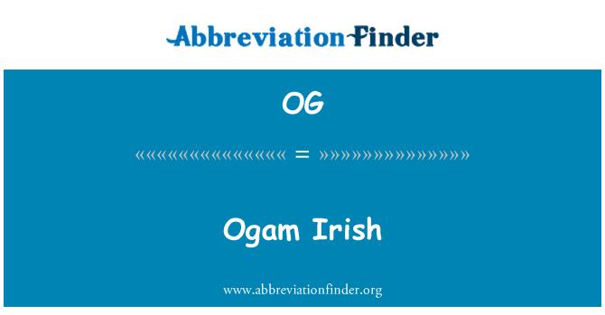 OG: Ogam Irish