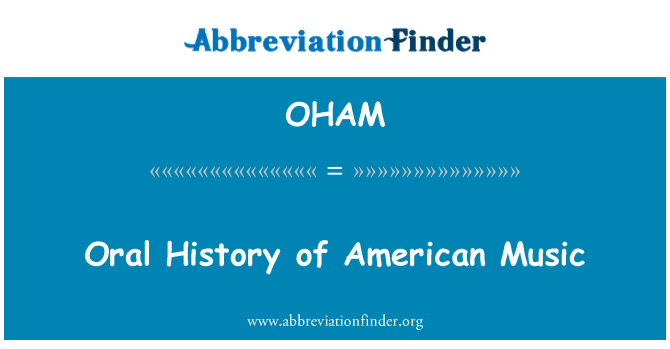 OHAM: Oral History of American Music