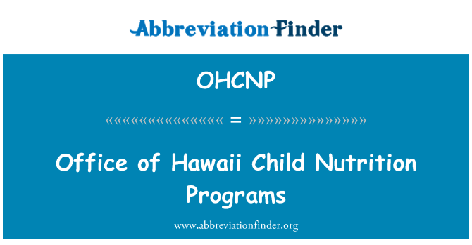 OHCNP: Office of Hawaii Child Nutrition Programs