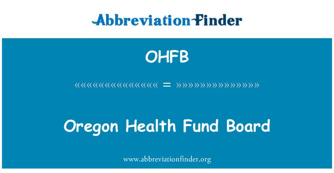 OHFB: Oregon Health Fund Board