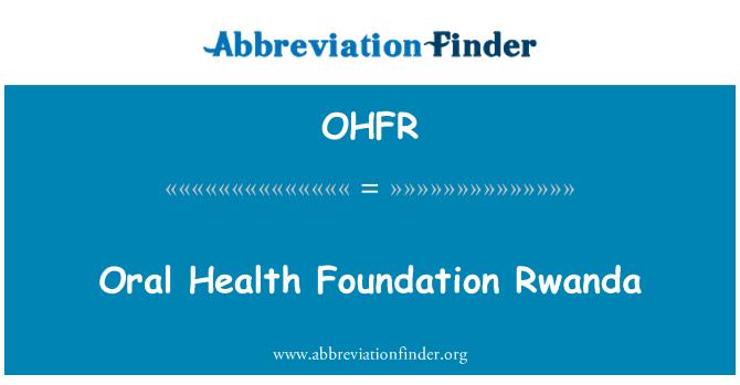 OHFR: Oral Health Foundation Rwanda