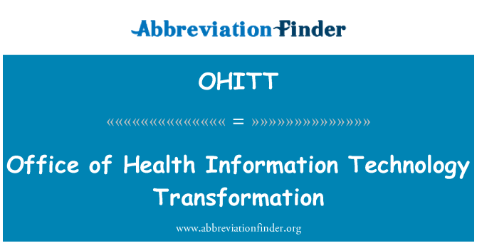 OHITT: Office of Health Information Technology Transformation