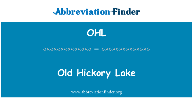 OHL: Old Hickory Lake
