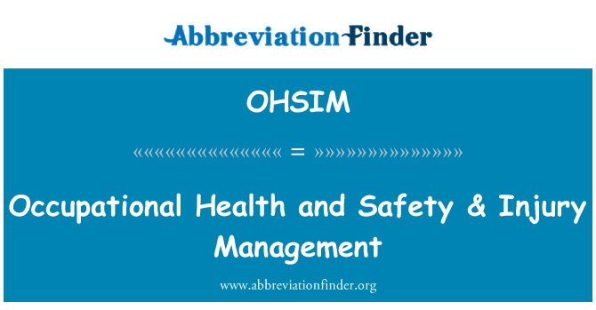 OHSIM: Occupational Health and Safety & Injury Management