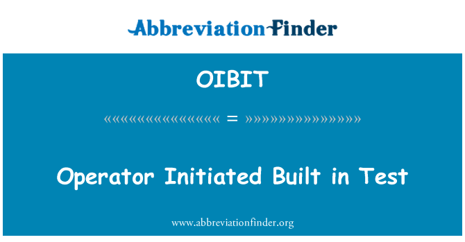 OIBIT: Operator Initiated Built in Test
