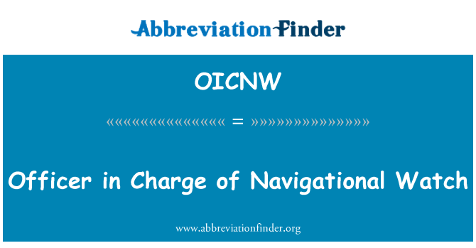 OICNW: Officer in Charge of Navigational Watch