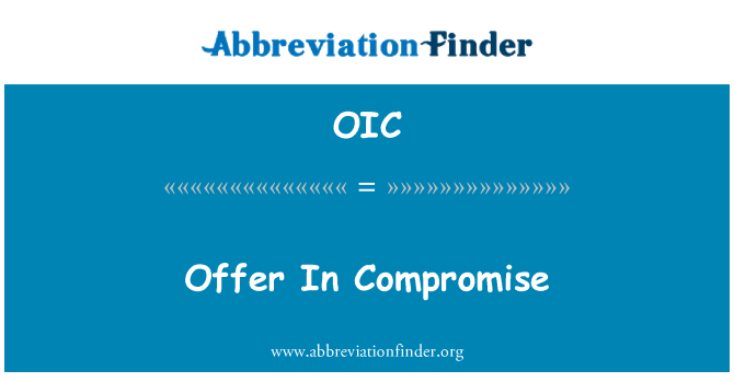 OIC: Offer In Compromise